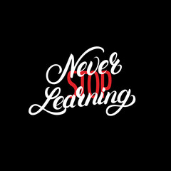Never stop learning hand written lettering quote.