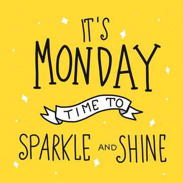 It's monday time for sparkle and shine word vector illustration doodle style