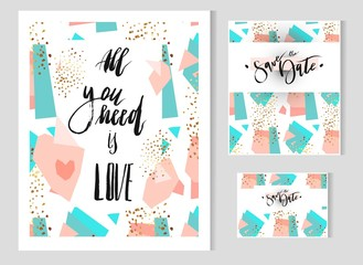 Hand drawn vector Abstract geometric set with save the date card template and poster with handwritten lettering phase All you need is love.Modern abstract design poster, cover, card design.