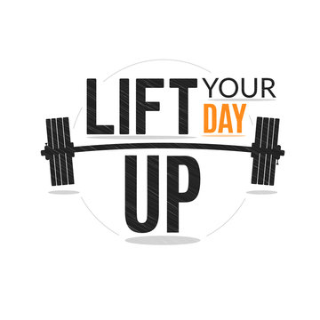 Training quote for motivation. Lift you day up banner.