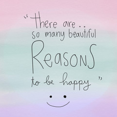 There are so many beautiful reasons to be happy word lettering and smile face on pastel watercolor background illustration