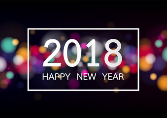 Happy new year 2018 with colorful bokeh and defocused lights stype background. Vector illustration