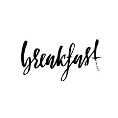 Breakfast. Modern dry brush lettering. Morning quotes. Hand written grunge design. Cafe poster. Template design. Vector illustration.