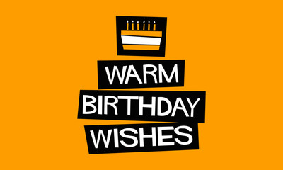 """WARM BIRTHDAY WISHES"" written on a cake (Vector Illustration in Flat Style Poster Design)"