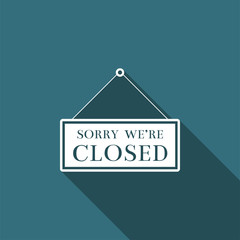 Hanging sign with text sorry we're closed icon isolated with long shadow. Flat design. Vector Illustration