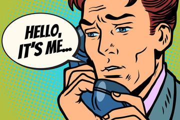 Pop art man talking on the phone Hello it is me
