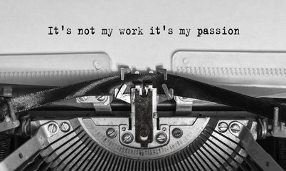 It's not my work it's my passion typed words on a old Vintage Typewriter.