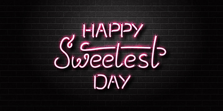 Vector realistic isolated neon sign of Happy Sweetest Day lettering for decoration and covering on the wall background.