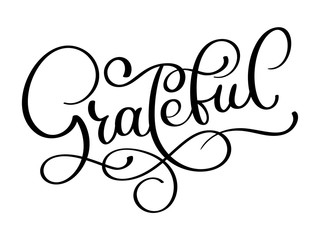 Grateful hand drawn postcard. Vector lettering for Thanksgiving day. Ink illustration. Modern brush calligraphy. Isolated on white background