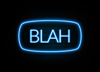 Blah  - colorful Neon Sign on brickwall