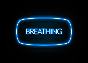 Breathing  - colorful Neon Sign on brickwall