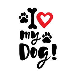 I Love my dog! Brush lettering with paws, bone and heart