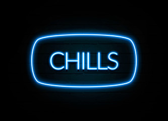 Chills  - colorful Neon Sign on brickwall