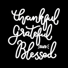 Hand Lettering Thankful, Grateful And Blessed on Black Background. Modern Calligraphy. Handwritten Inspirational motivational quote.