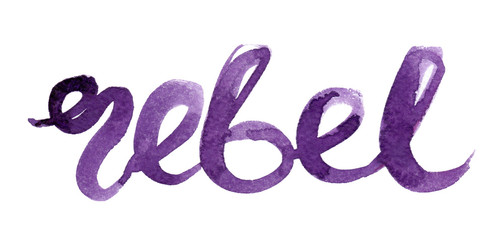 "Word ""rebel"" hand written in purple watercolor on clean white background"