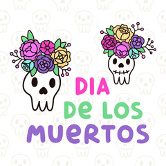 The inscription Dia de los muertos with skull with a wreath of flowers. It can be used for sticker, patch, phone case, poster, t-shirt, mug etc.