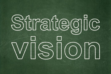 Finance concept: Strategic Vision on chalkboard background