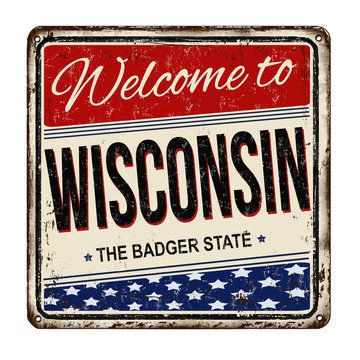 Welcome to Wisconsin vintage rusty metal sign