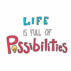Life is full of possibilities word vector illustration