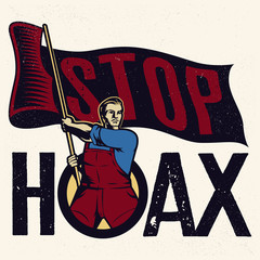 Stop HOAX propaganda. Vintage propaganda poster and elements. Isolated artwork object. Suitable for and any print media need.