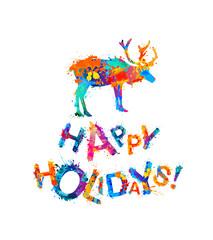 Happy holidays card with reindeer. Splash paint .