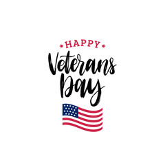 Happy Veterans Day lettering with USA flag illustration. November 11 holiday background. Greeting card in vector.