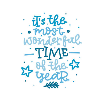 It's the most wonderful time of the year. Hand lettering in blue colors. Vector illustration.