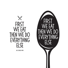 First we eat typography kitchen poster. Vector vintage illustration.