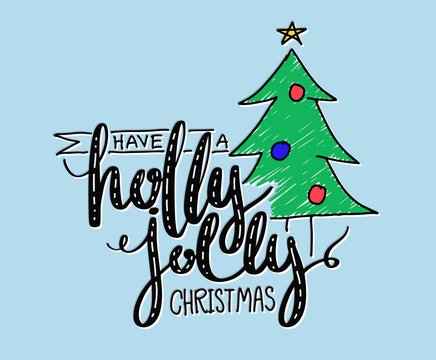 Have a holly jolly Christmas lettering.