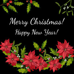 Holly, poinsettia and mistletoe. Christmas and New Year greeting card