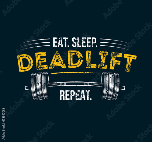 t sleep deadlift repeat  Gym motivational quote with grunge