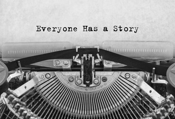 Everyone Has a Story typed words on a old vintage typewriter. Cloceup.