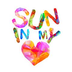 Sun in my heart. Triangular letters.