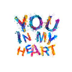 You in my heart. Splash paint