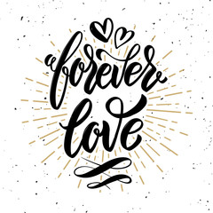 Forever love. Hand drawn motivation lettering quote.