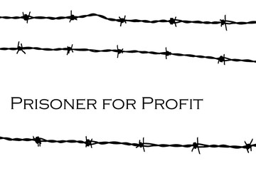 barbed wire black and white prisoner for profit
