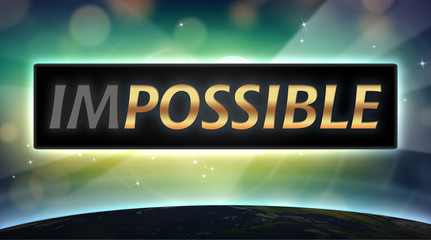 Impossible is possible- text concept