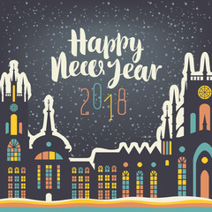Vector illustration with old buildings with brightly coloured Windows in the winter European city. Christmas card with a handwriting inscription Happy New Year 2018.