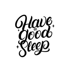 Have a Good Sleep hand written lettering with stars.