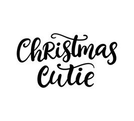 Christmas Cutie phrase. Ink lettering