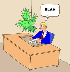 Business cartoon showing a very bored business man at his desk thinking 'blah'.