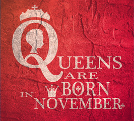 Vintage queen silhouette. Medieval queen profile. Elegant silhouette of a female head. Queens are born in november text. Motivation quote. Grunge concrete texture