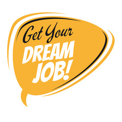 get your dream job retro speech bubble