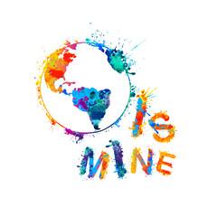 World is mine. Splash paint. Earth globe