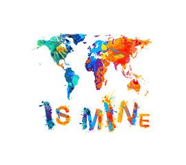 World is mine. Splash paint inscription. Map silhouette