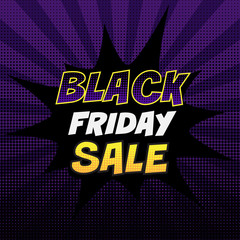 Black friday sale tag. Colorful pop art style banner or poster with halftone black and violet background. Advertising discount vintage vector template