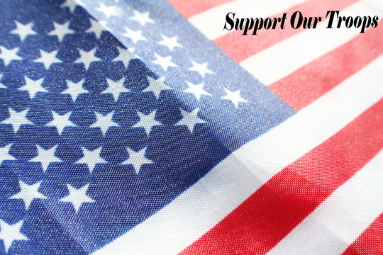 American Flag With Support Our Troops High Quality Stock Photo