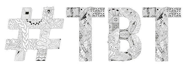 Abbreviation TBT with hashtag for coloring. Vector decorative zentangle object