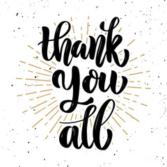Thank you all. Hand drawn motivation lettering quote. Design element for poster, banner, greeting card. Vector illustration
