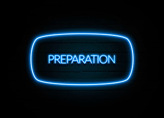 Preparation  - colorful Neon Sign on brickwall